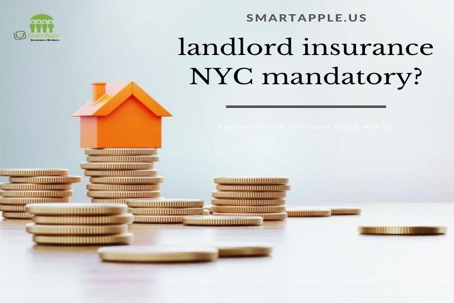 landlord insurance NYC mandatory blog 1 image Smart Apple Insurance Broker
